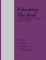 Educating the Soul - Writing Curriculum for Catholic Secondary Schools (1998)