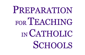 Preparation for Teaching in Catholic Schools