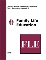 Ontario Catholic Elementary Curriculum Policy Document, Grades 1-8: Family Life Education, 2012